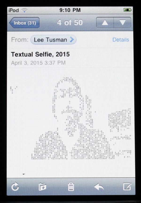 """Lee Tusman, """"Textual Selfie."""""""